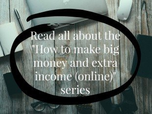 How to make big money and extra income (online) series