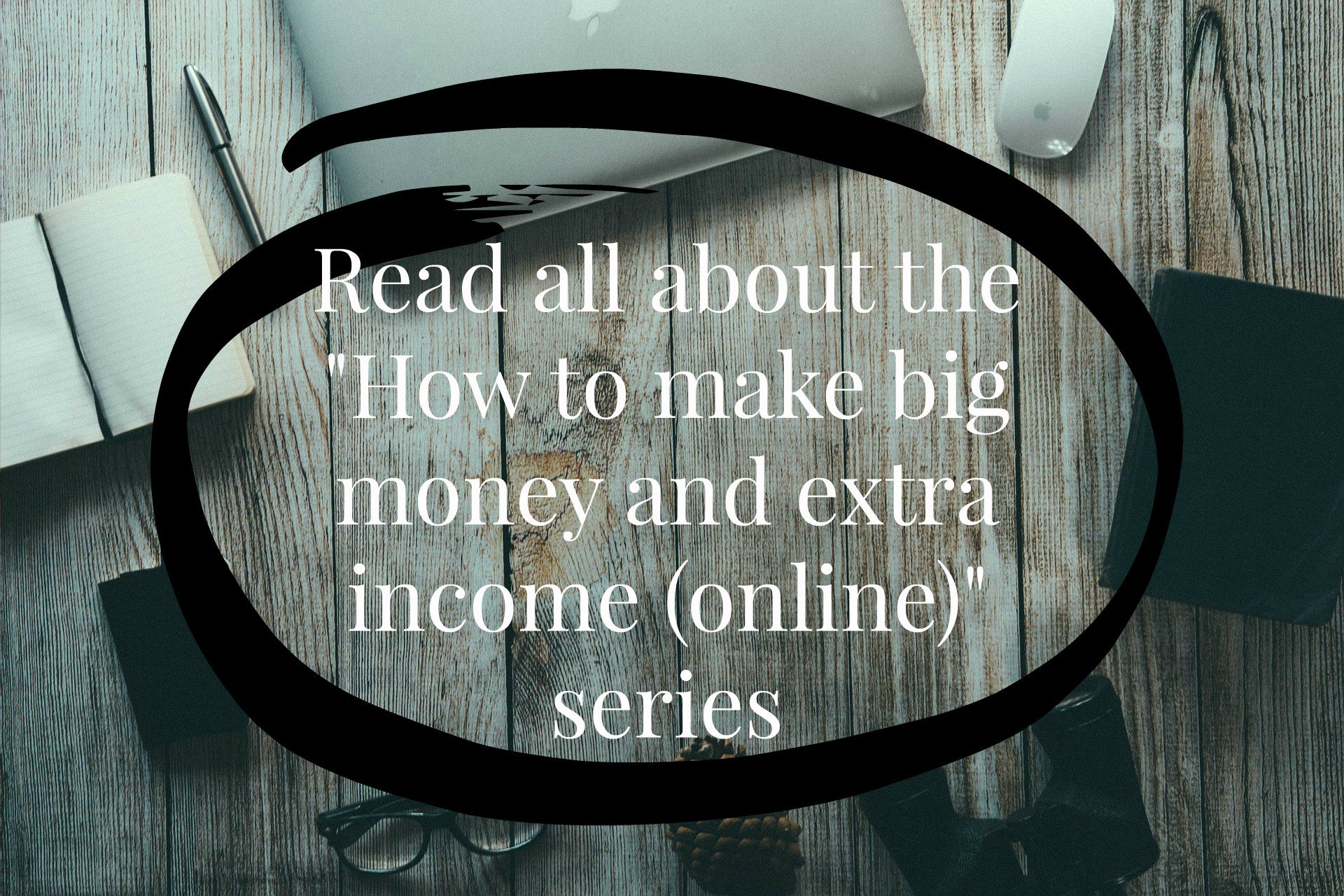 make big money online how to make big money and extra income online series 4494