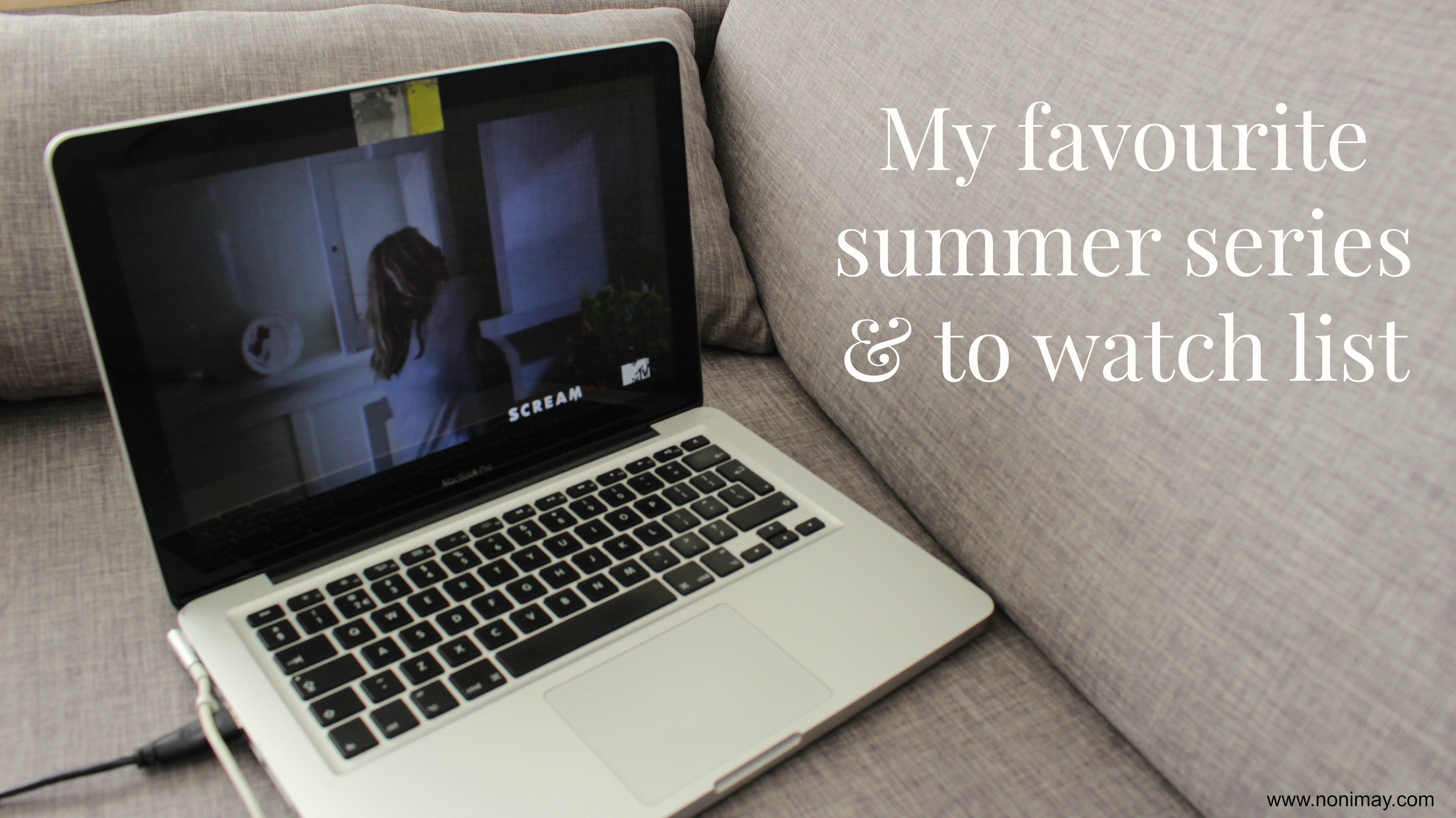 My favourite summer series & to watch list