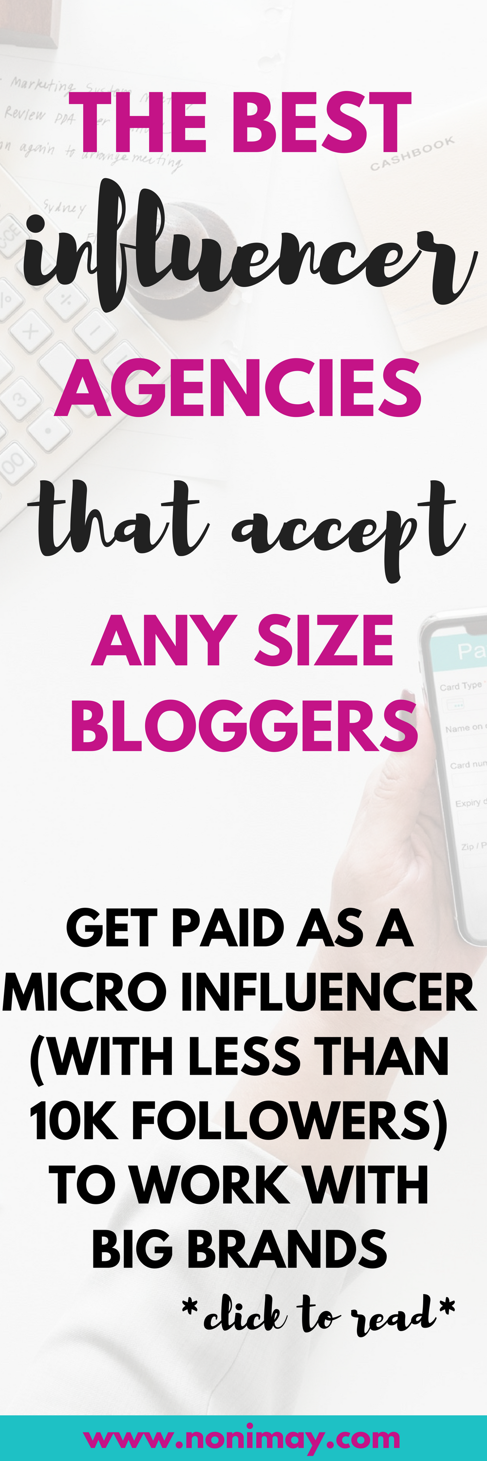 The best influencer agencies that accept any size bloggers. Get paid as a micro influencer with less than 10.000 followers to work with brands and make money blogging