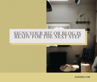 Signs your biz or blog is ready for the next step
