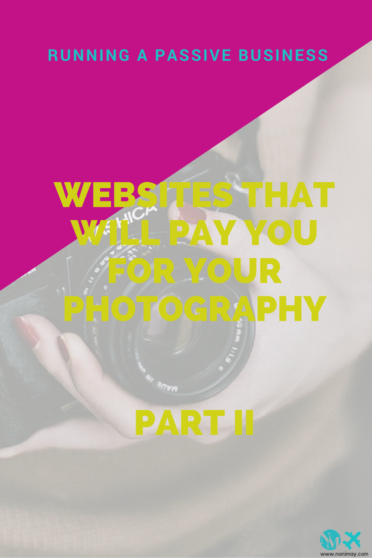 7 websites that will pay you for your photography part II | Running a passive business