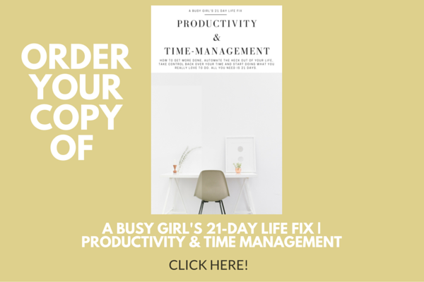 A BUSY GIRL'S 21-DAY LIFE FIX - PRODUCTIVITY & TIME MANAGEMENT