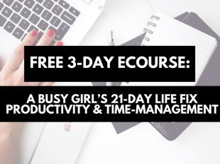 A busy girl's 21-day life fix- Productivity & Time-management