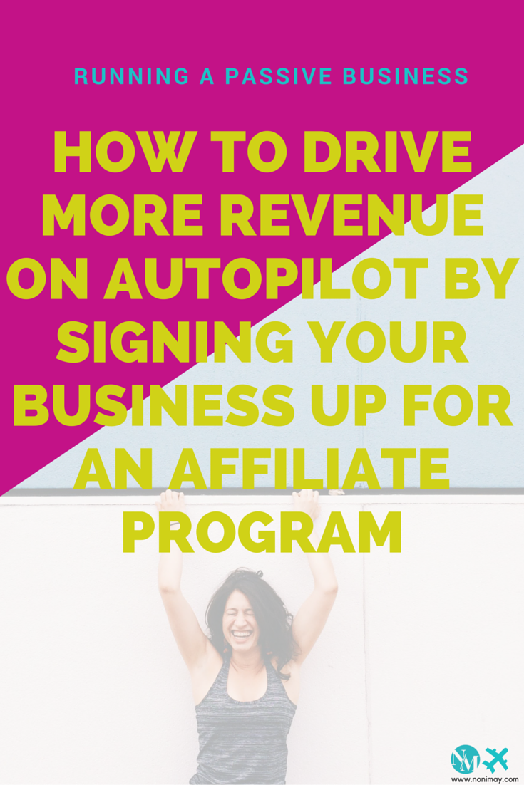 How to drive more revenue on autopilot by signing your business up for an affiliate program