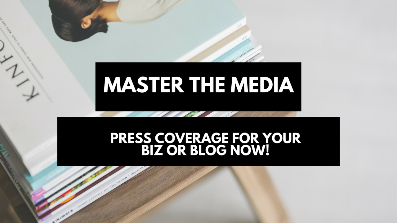 Master the Media- press coverage now course for creative business owners and bloggers