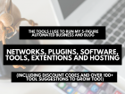 The tools I use to run my 5-figure automated business and blog - networks, plugins, software, programs, tools and hosting