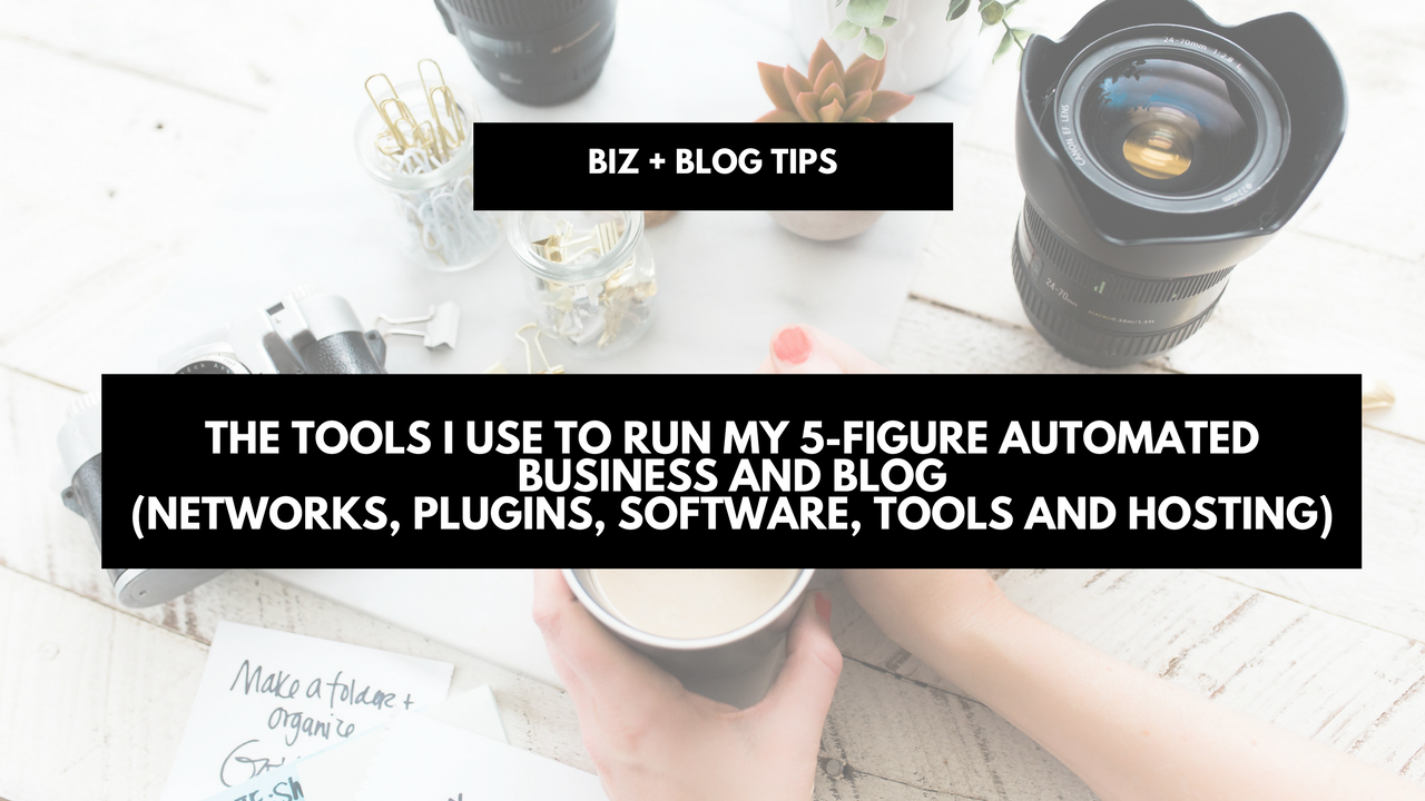 The tools I use to run my 5-figure automated business and blog - networks, plugins, software, tools and hosting