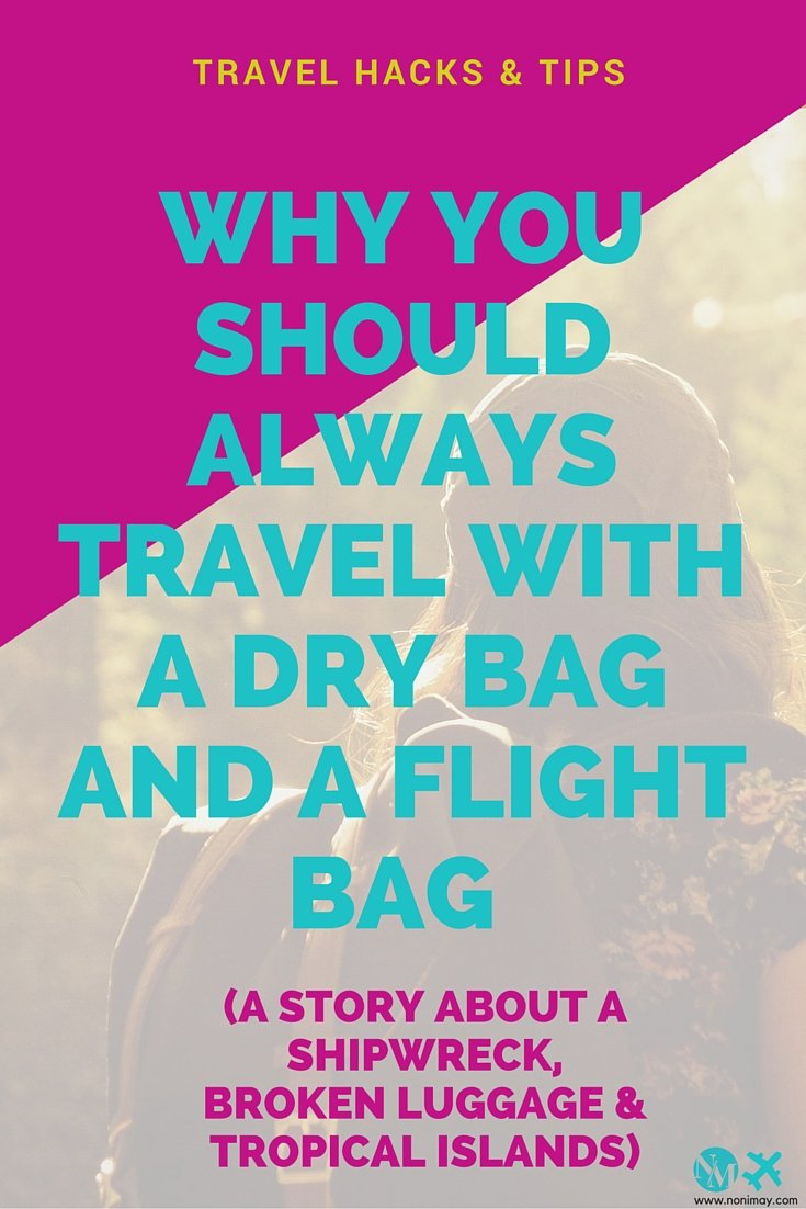 Why you should always travel with a dry bag, a flight bag and a value bag