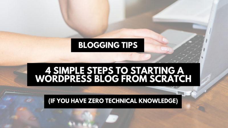 4 simple steps to starting a Wordpress blog from scratch if you have zero technical knowledge | Tech tutorial