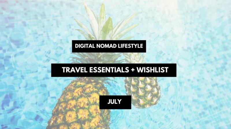 Digital Nomad travel essentials packing list july summer