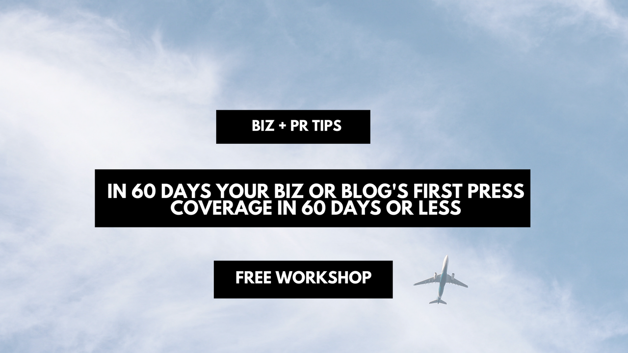 in 60 days your biz or blog's first press coverage in 60 days or less
