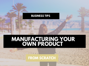 manufacturing-your-own-product-from-scratch