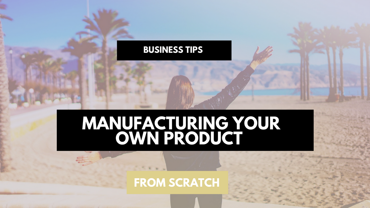 how to start your own manufacturing business