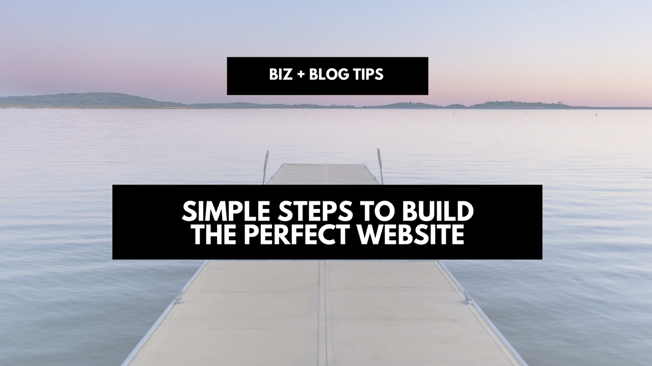 Simple steps to build the perfect website
