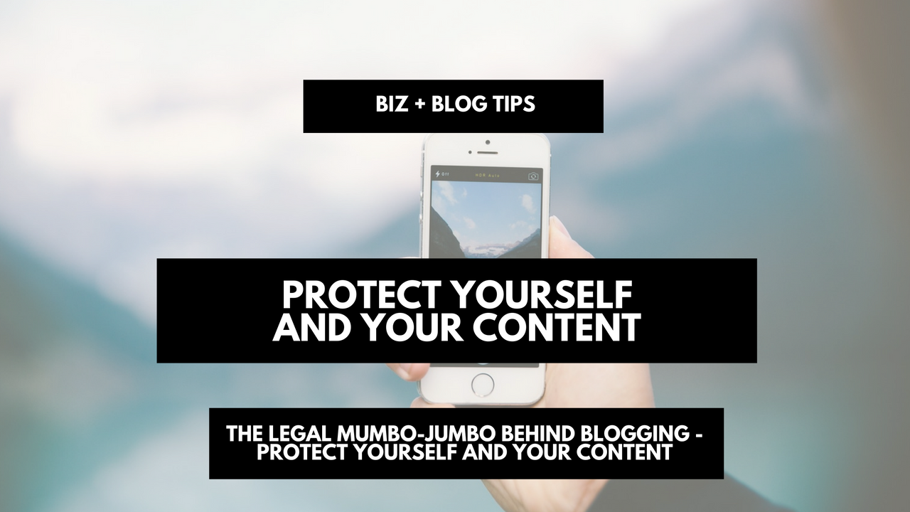 The legal mumbo-jumbo behind blogging - protect yourself and your content
