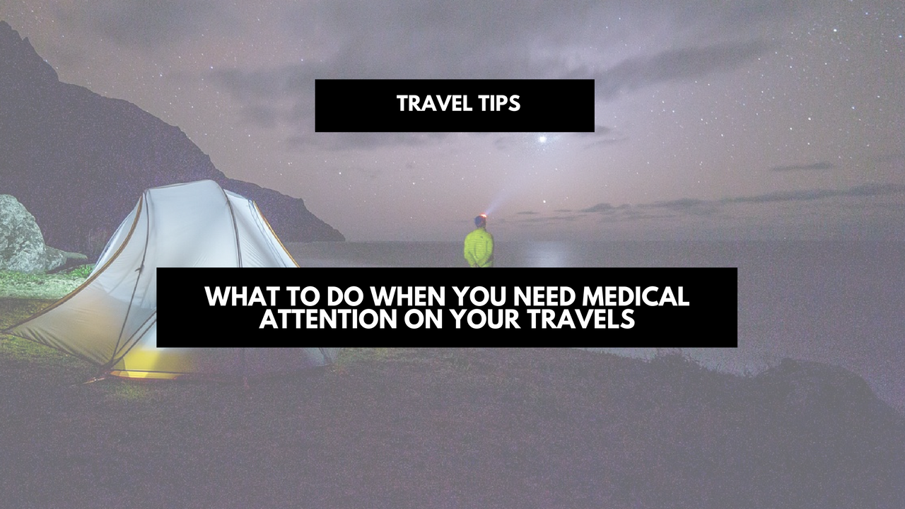 what-to-do-when-you-need-medical-attention-on-your-travels-1