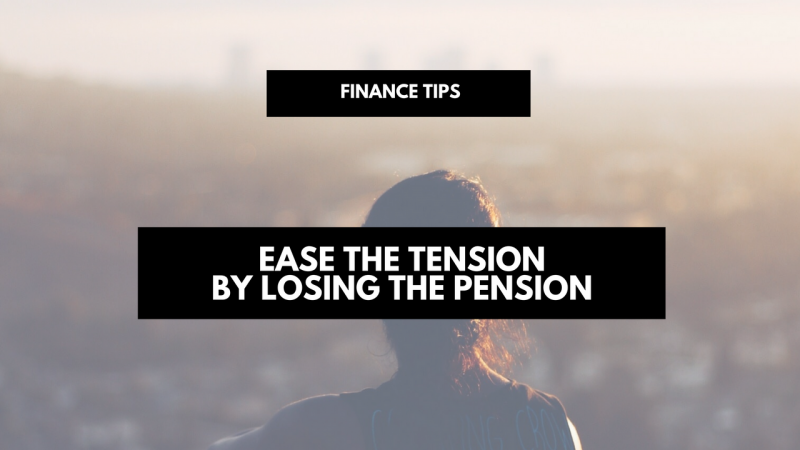 ease the tension by losing the pension