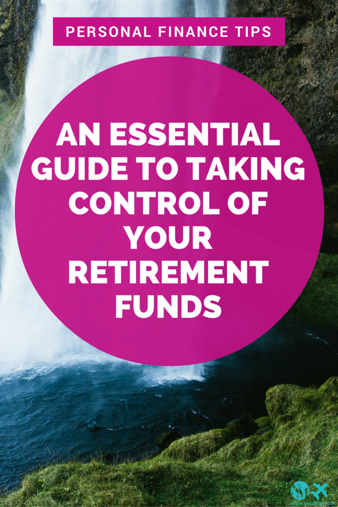 An essential guide to taking control of your retirement funds