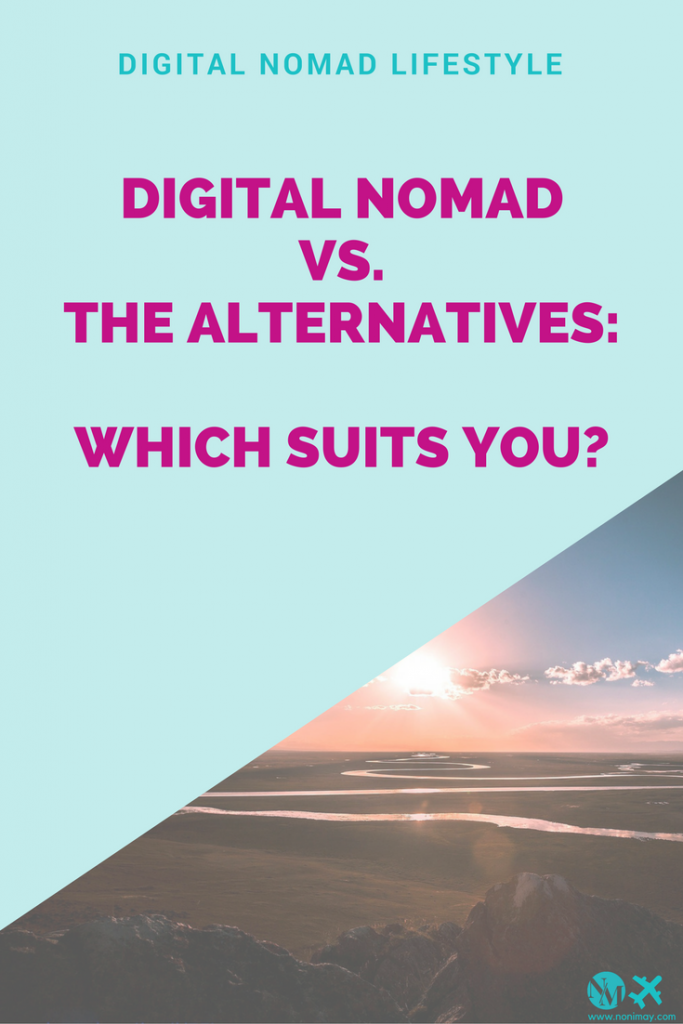 Digital Nomad vs. The Alternatives - Which Suits You?