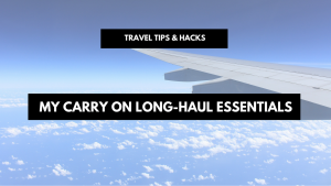 My carry on long-haul essentials for backpackers, digital nomads and city trippers