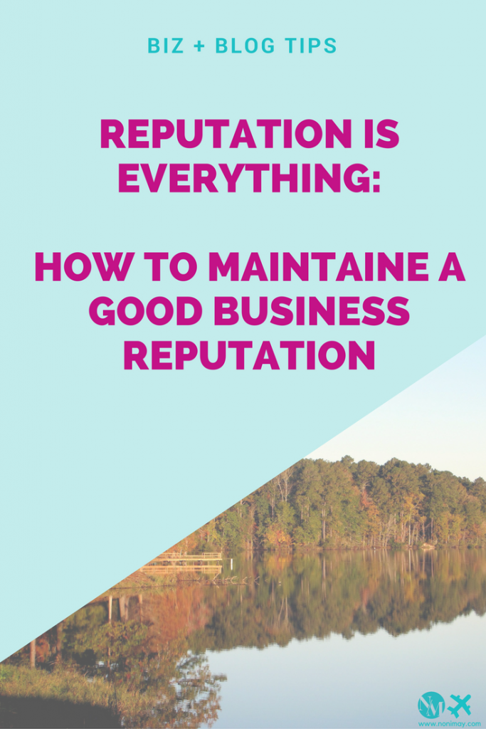 Reputation is everything: tips for maintaining a good business rep
