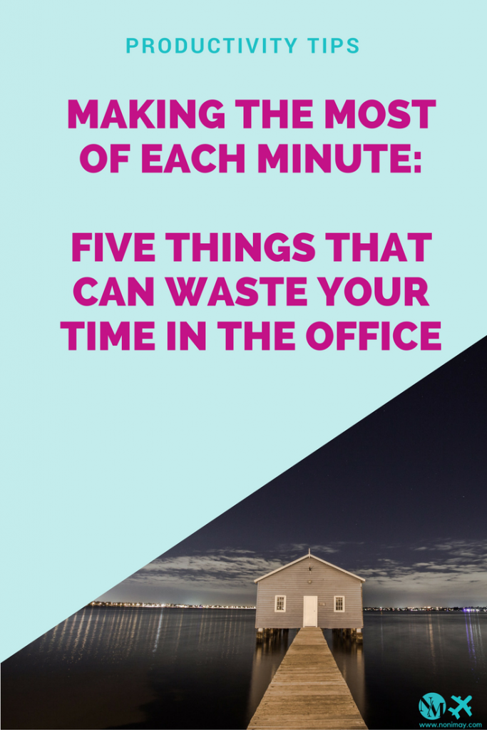 Productivity tips five things that can waste your time in for Making things with waste