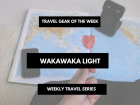 travel gear of the week wakawaka. Things you can't go without traveling