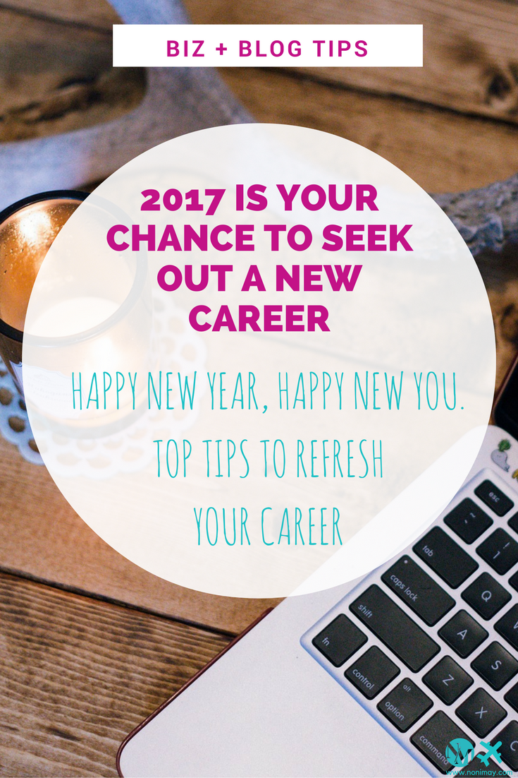 2017 is your chance to seek out a new career