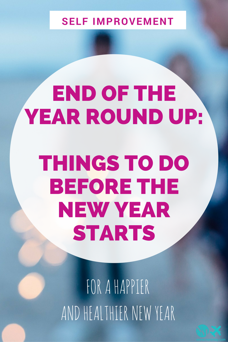 End of the year round up: things to do before the new year starts