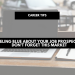 Feeling blue about your job prospects? Don't forget this market | career tips