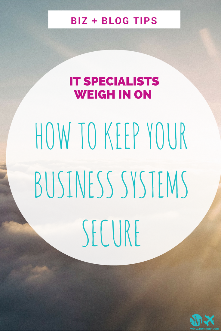 Here are some of the steps that security experts recommend businesses take to protect their IT infrastructure.