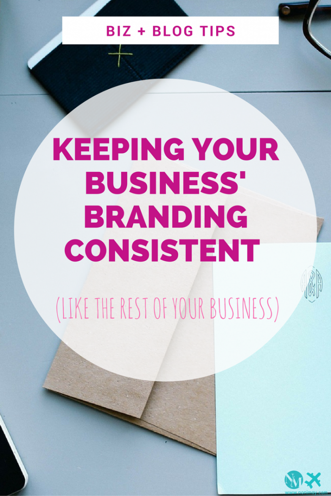 Keeping your business' branding consistent (like the rest of your business)