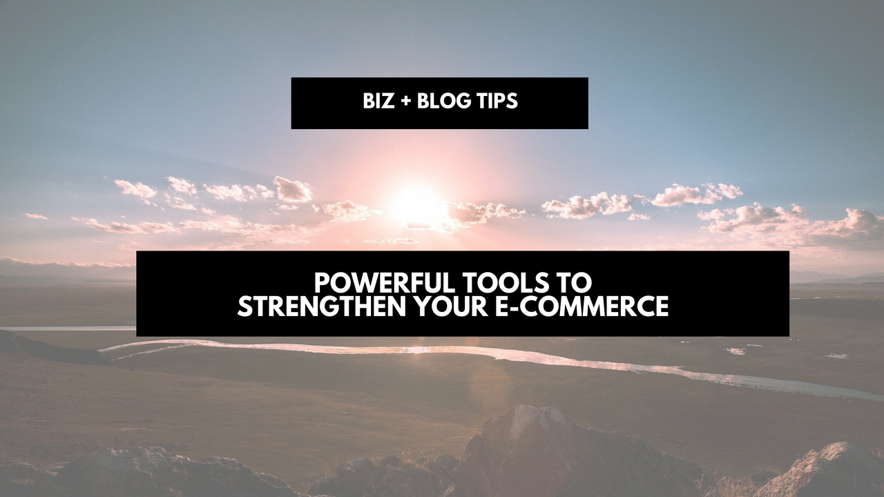Powerful tools to strengthen your e-commerce