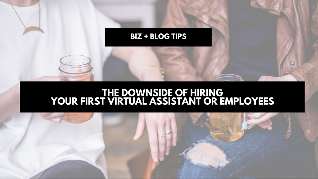 The downside of hiring your first virtual assistant or employees