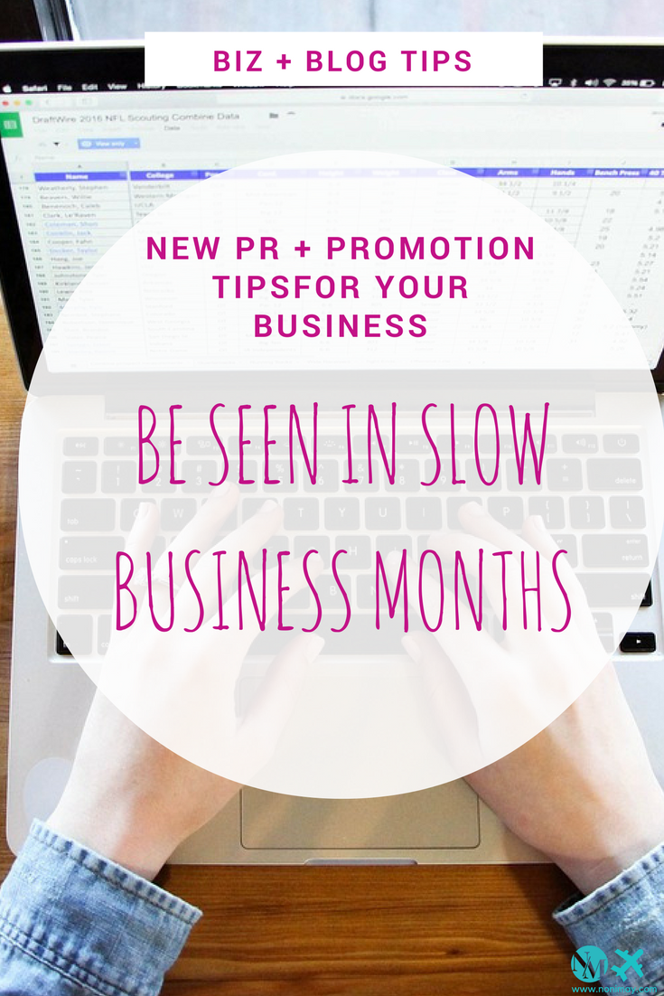 Be seen in slow business months with these PR and promotion tips