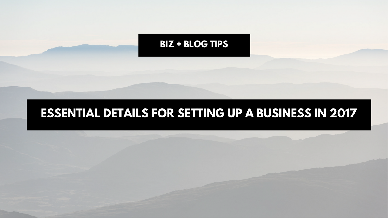 Essential details for setting up a business in 2017
