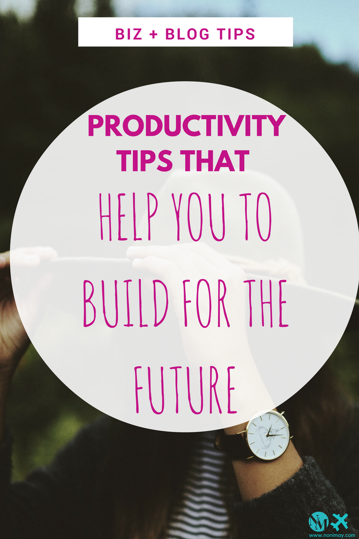 Productivity tips that could help you to build for the future (1)