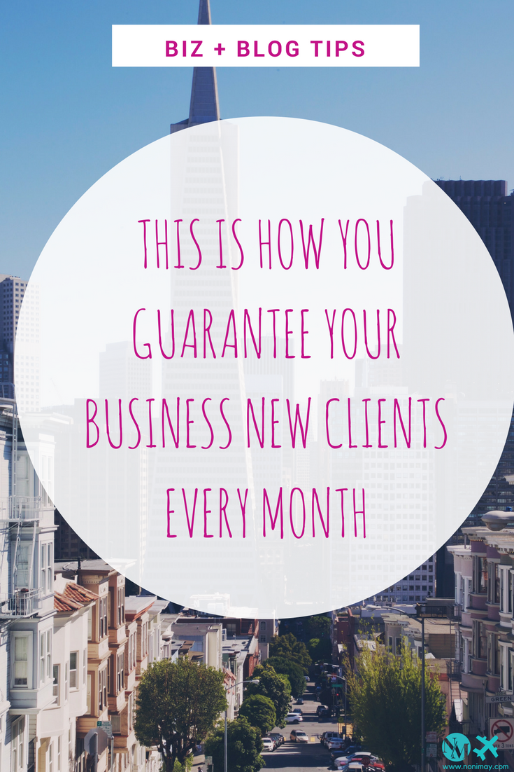 This is how you guarantee your business new clients every month
