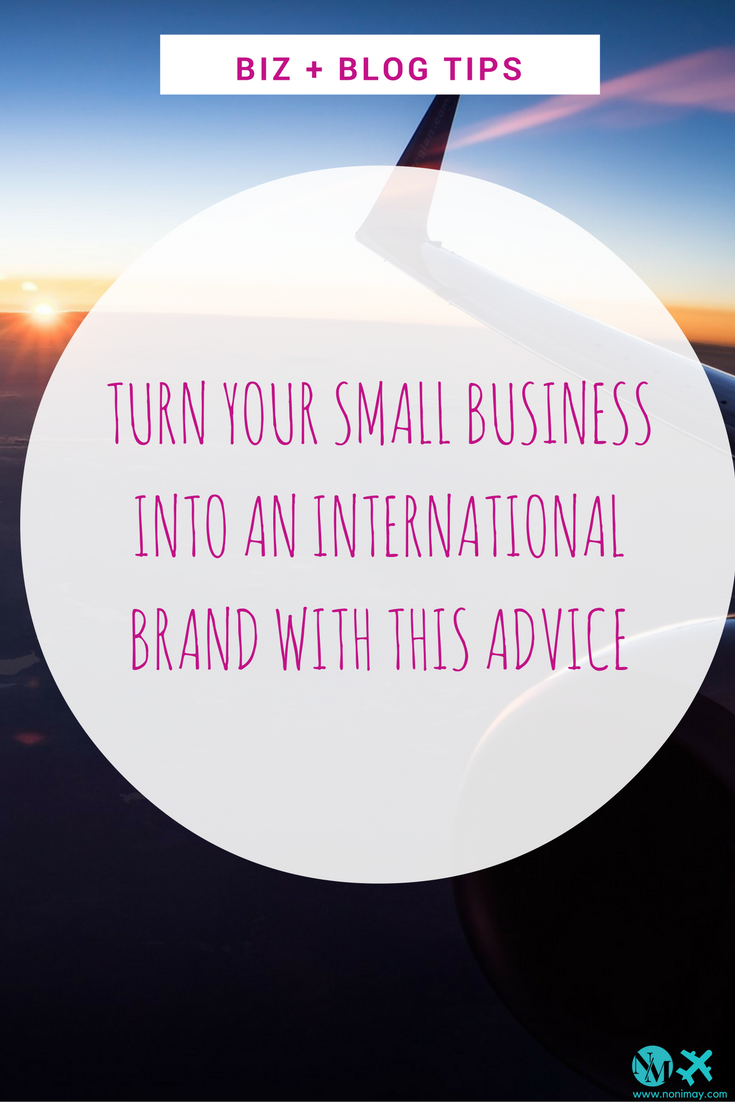 Turn your small business into an international brand with this advice