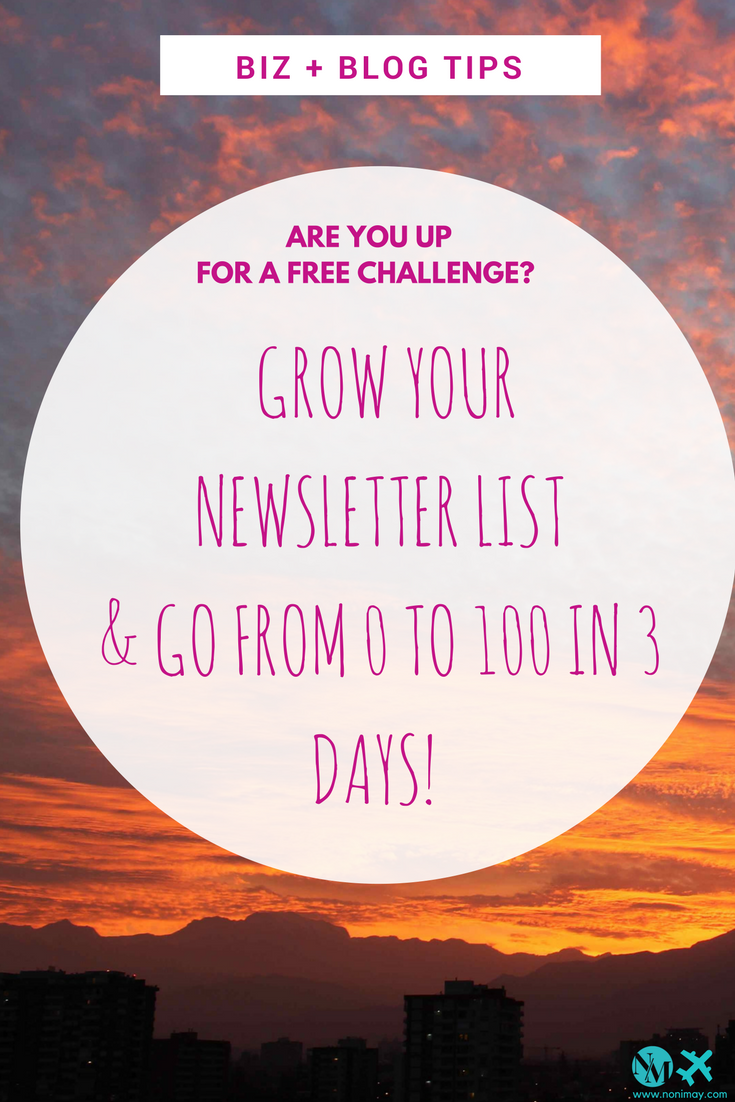Are you up for a free challenge- Grow your newsletter list - go from 0 to 100 in 3 days! - biz + blog tips (1)