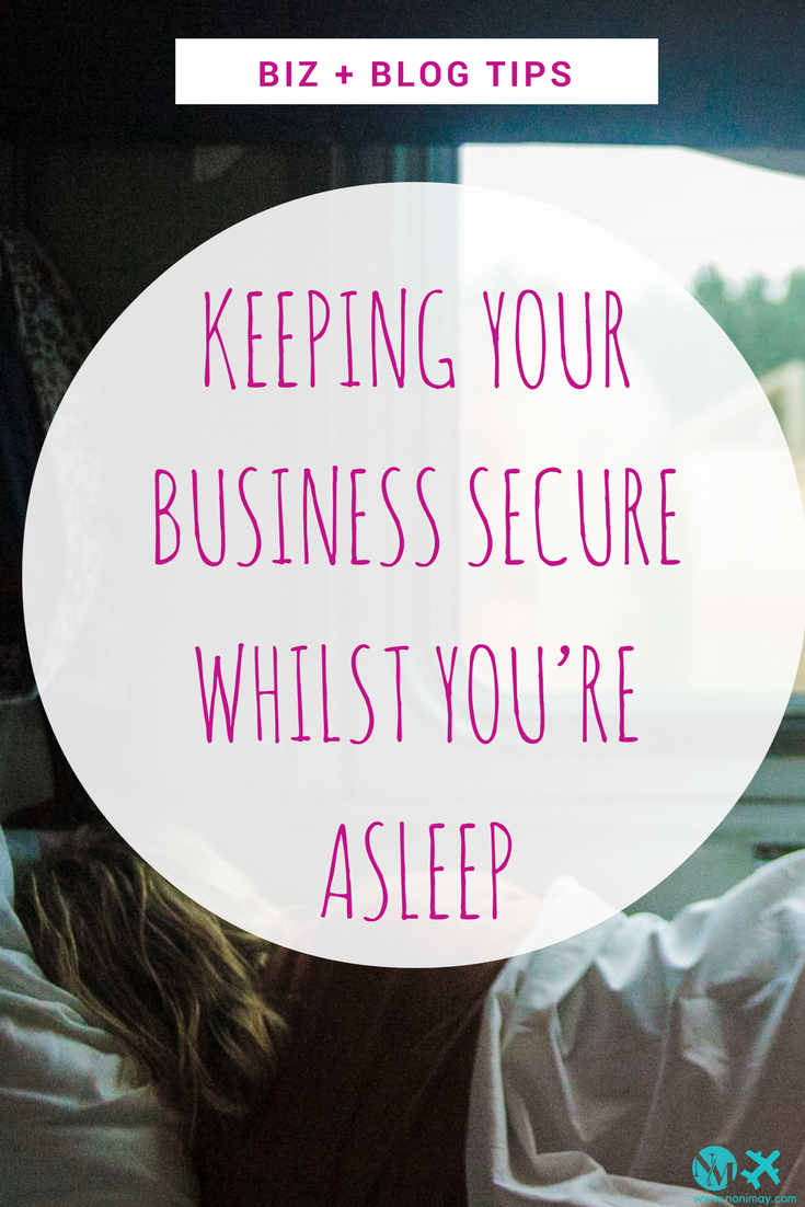 Sleep On It: Keeping Your Business Secure Whilst You're Asleep