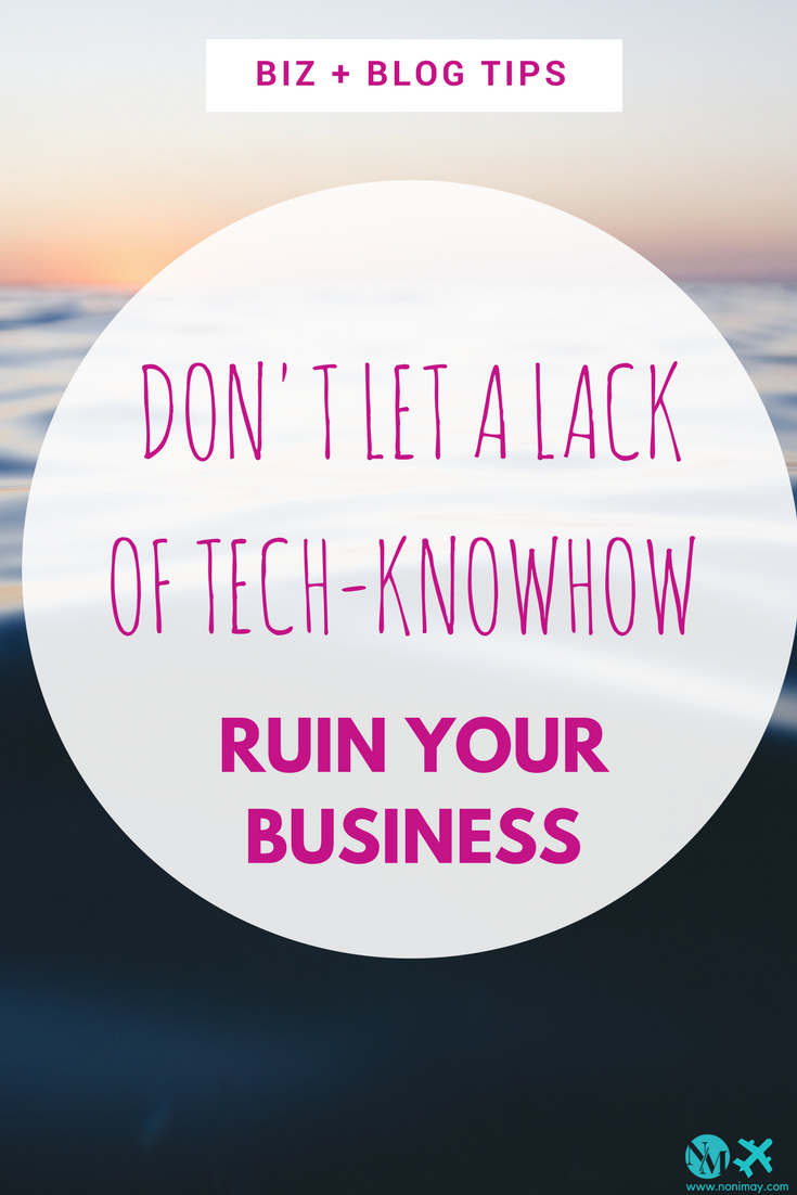 Don't Let a Lack of Tech-Knowhow Ruin Your Business