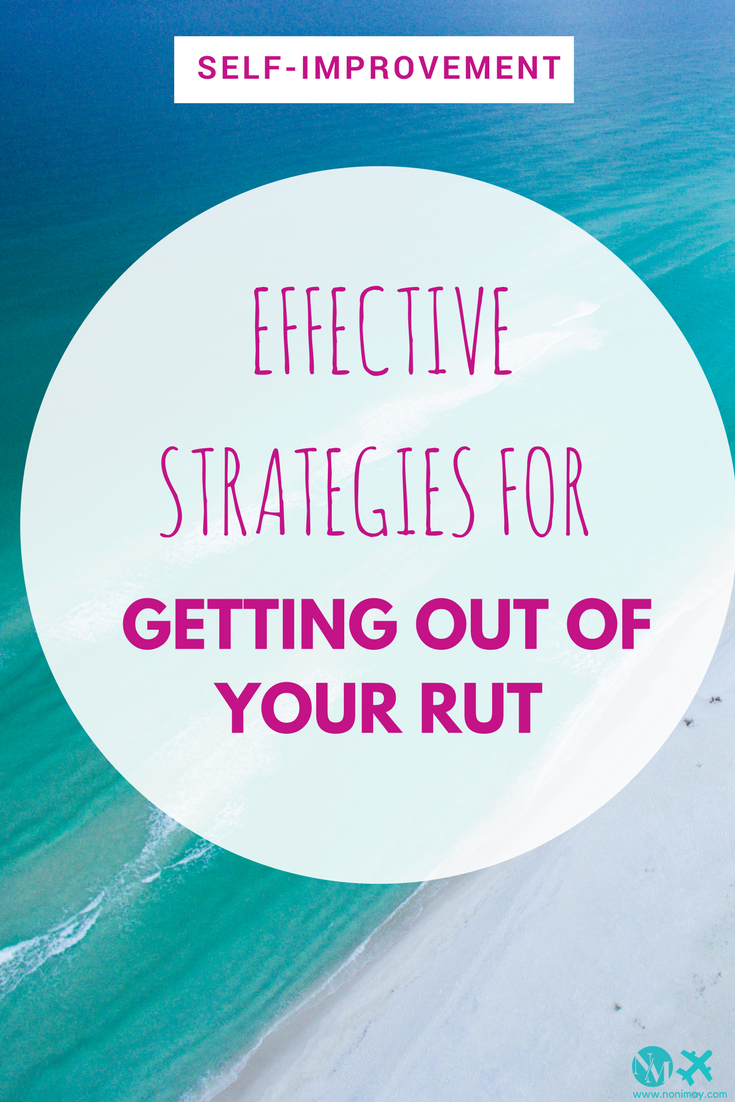 Effective strategies for getting out of your rut
