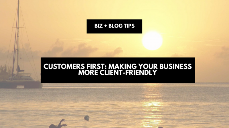 Customers first- making your business more client-friendly