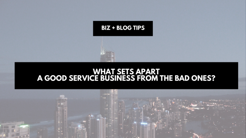 What sets apart a good service business from the bad ones?