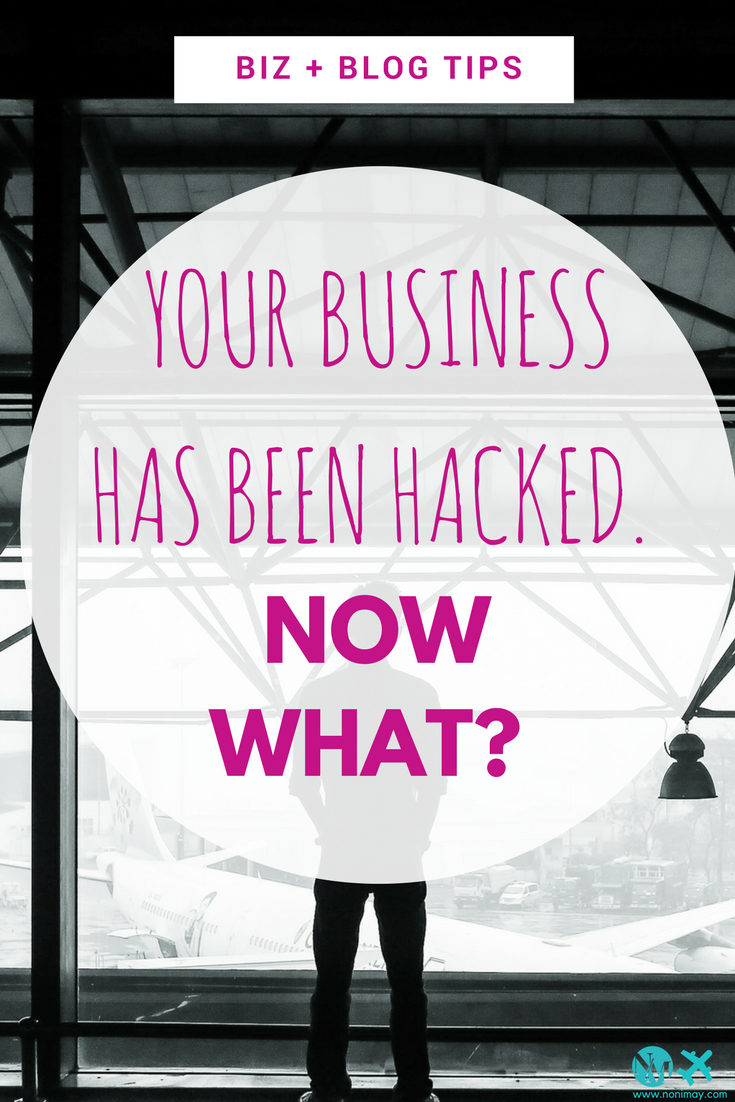 Your business has been hacked. Now what?