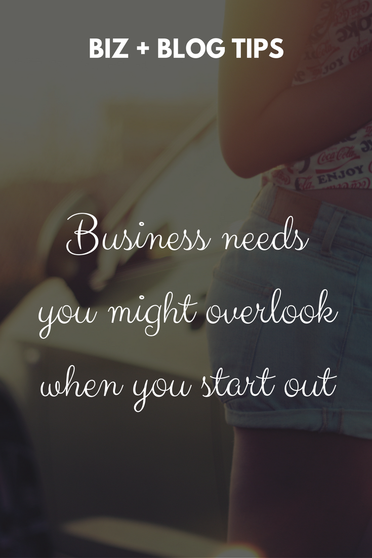 Business needs you might overlook when you start out