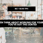 Don't even think about working for yourself until you've got this sorted | biz + blog tips