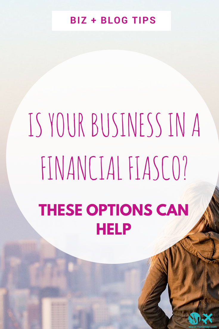 Is your business in a financial fiasco? These options can help